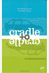 Cradle to Cradle: Remaking the Way We Make Things Paperback