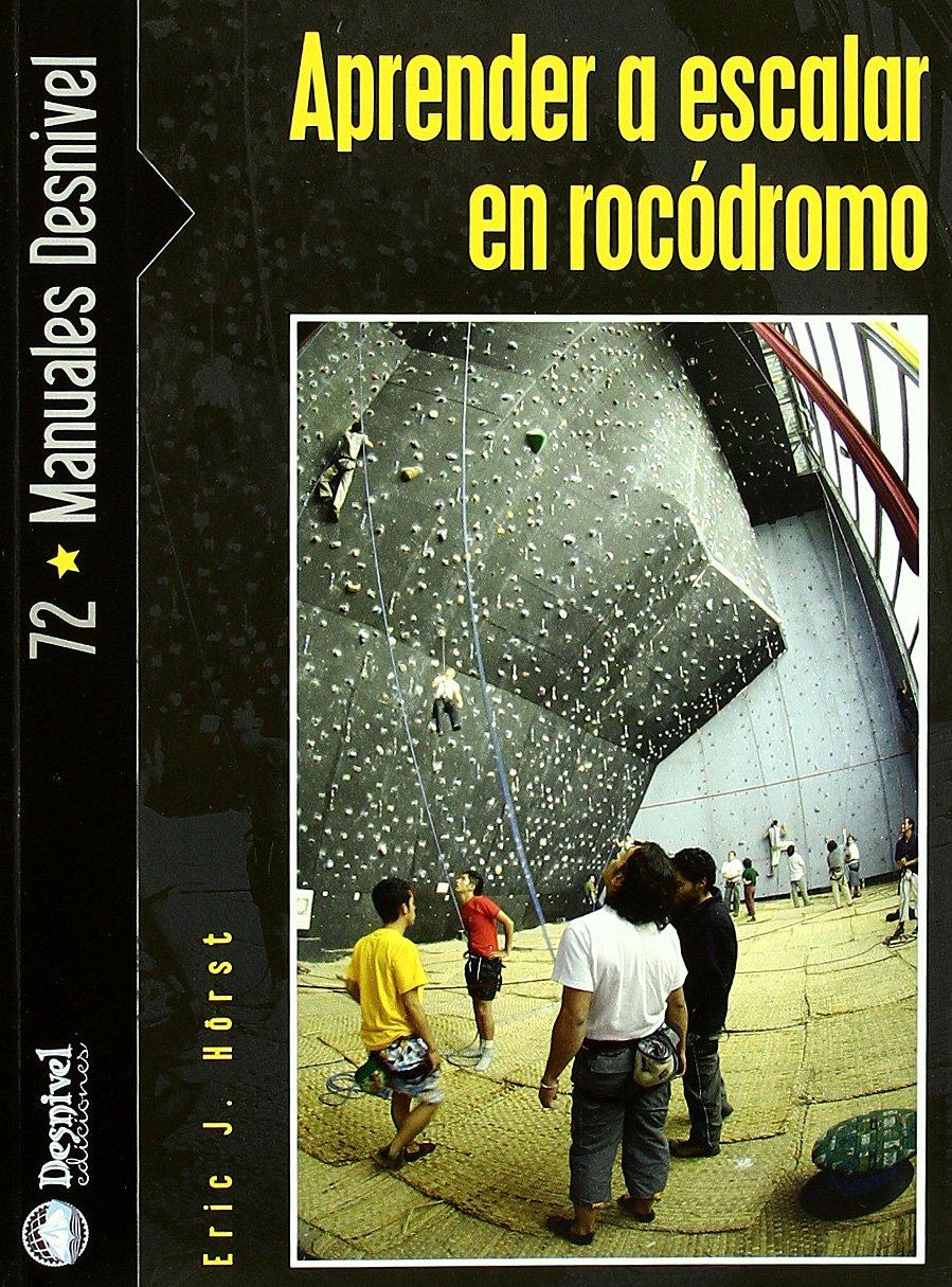 Aprender a escalar en rocodromo (Manuales (desnivel ...