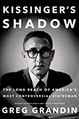 Kissinger's Shadow: The Long Reach of America's Most Controversial Statesman Kindle Edition