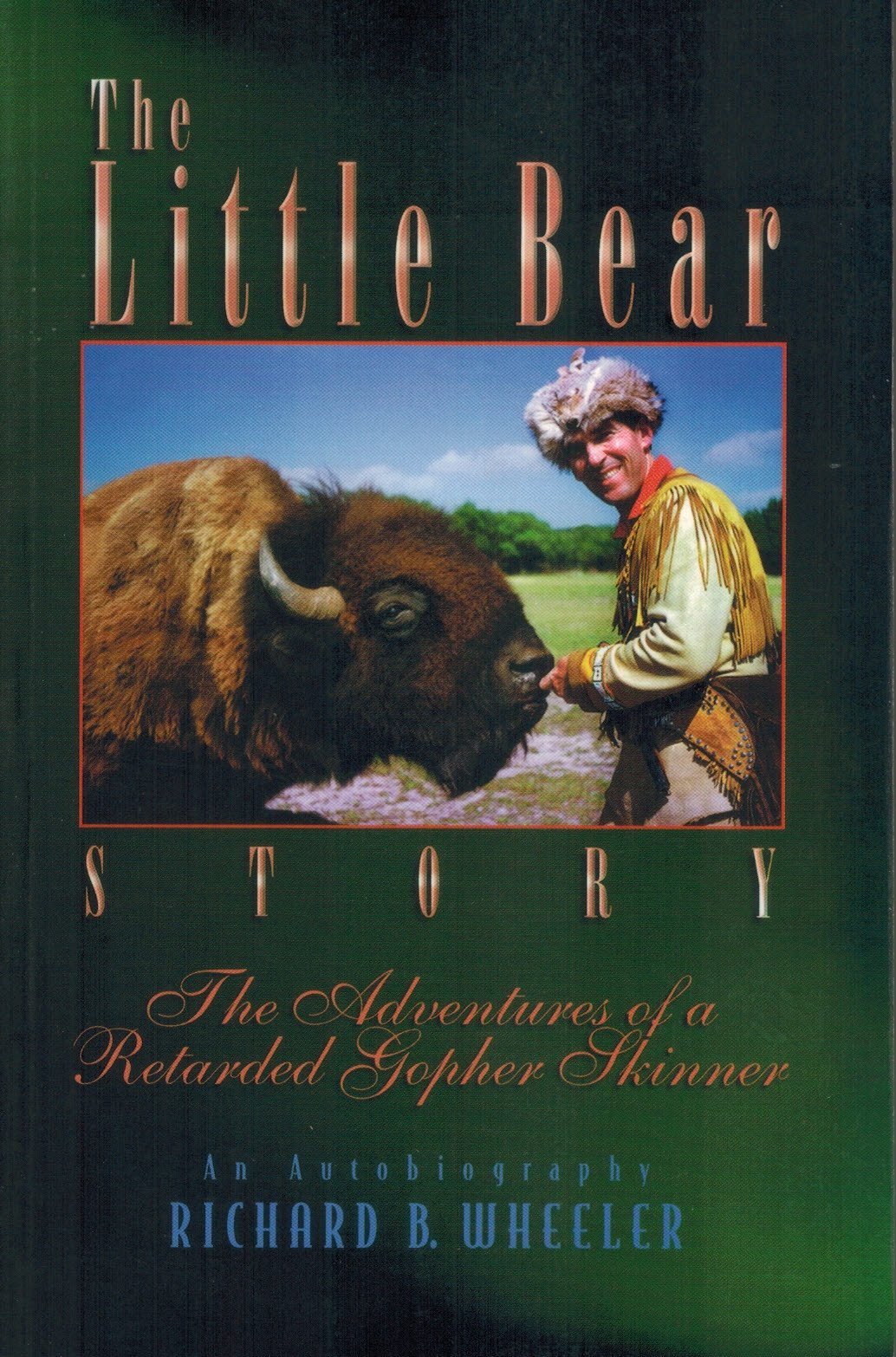 The Little Bear Story: The Adventures of a Retarded Gopher Skinner