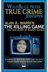 THE KILLING GAME: The True Story Of Rodney Alcala Kindle Edition