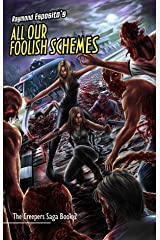 All Our Foolish Schemes: The Creepers Saga Book 2 Kindle Edition