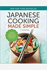 Japanese Cooking Made Simple: A Japanese Cookbook with Authentic Recipes for Ramen, Bento, Sushi & More Kindle Edition