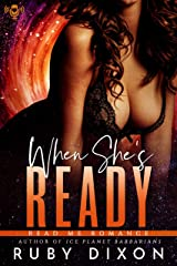 When She's Ready: A Sci-Fi Alien Romance Novella Kindle Edition