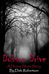 Dobson Drive: A Short Horror Story (Dobson Series Book 1) Kindle Edition