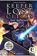 Keeper of the Lost Cities - Der Aufbruch (Keeper of the Lost Cities 1) (German Edition) Kindle Edition