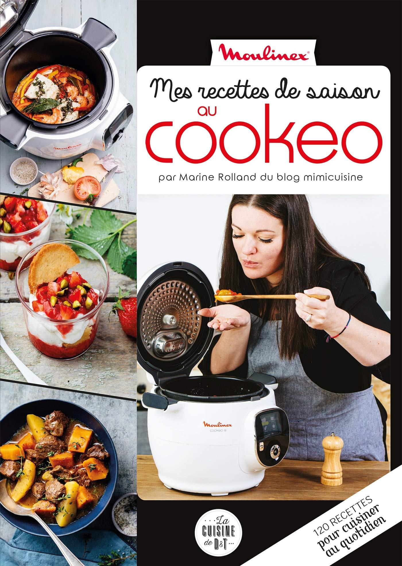 Mes recettes de saison au cookeo (Moulinex D&T): Amazon.es: Rolland, Marine, Chemin, Aimery: Libros en idiomas extranjeros