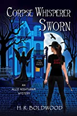 Corpse Whisperer Sworn (An Allie Nighthawk Mystery Book 3) Kindle Edition