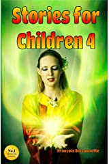 Stories for Children 4: Books ages 5 and up - Fairy Tales Children's Books Kindle Edition
