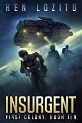 Insurgent (First Colony Book 10) Kindle Edition