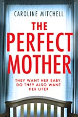 The Perfect Mother Kindle Edition