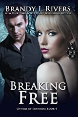 Breaking Free (Others of Edenton Book 4) Kindle Edition