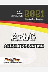 ArbG - Arbeitsgesetze: (Aktuelle Gesetze 2021) (German Edition) Kindle Edition