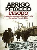 L'esodo: La tragedia negata degli italiani d'Istria, Dalmazia e Venezia Giulia (Oscar storia Vol. 228)