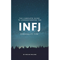 The Complete Guide to Understanding the INFJ Personality Type (English Edition)