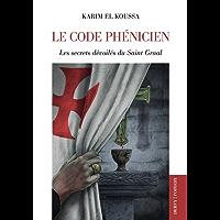 Le Code phénicien : Les secrets dévoilés du Saint Graal