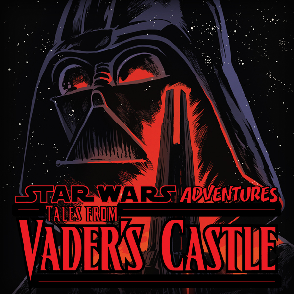 Star Wars Adventures: Tales From Vader's Castle (Issues) (2 Book Series)