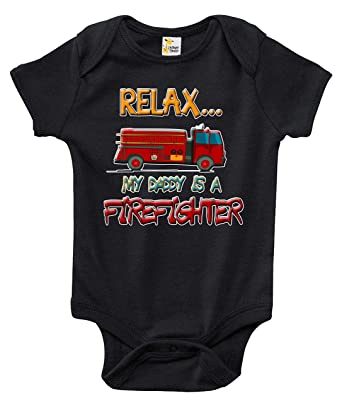 798369379 Relax My Daddy Is a Firefighter Baby Bodysuit Infant Clothes for Boys and  Girls