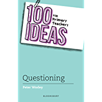 100 Ideas for Primary Teachers: Questioning (100 Ideas for Teachers)
