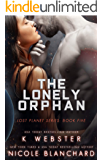 The Lonely Orphan (The Lost Planet Series Book 5)