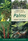 Timber Press Pocket Guide to Palms (Timber Press Pocket Guides)