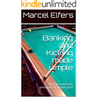 Banking and Kicking made simple: the carry with you principles of pocket pool (English Edition)