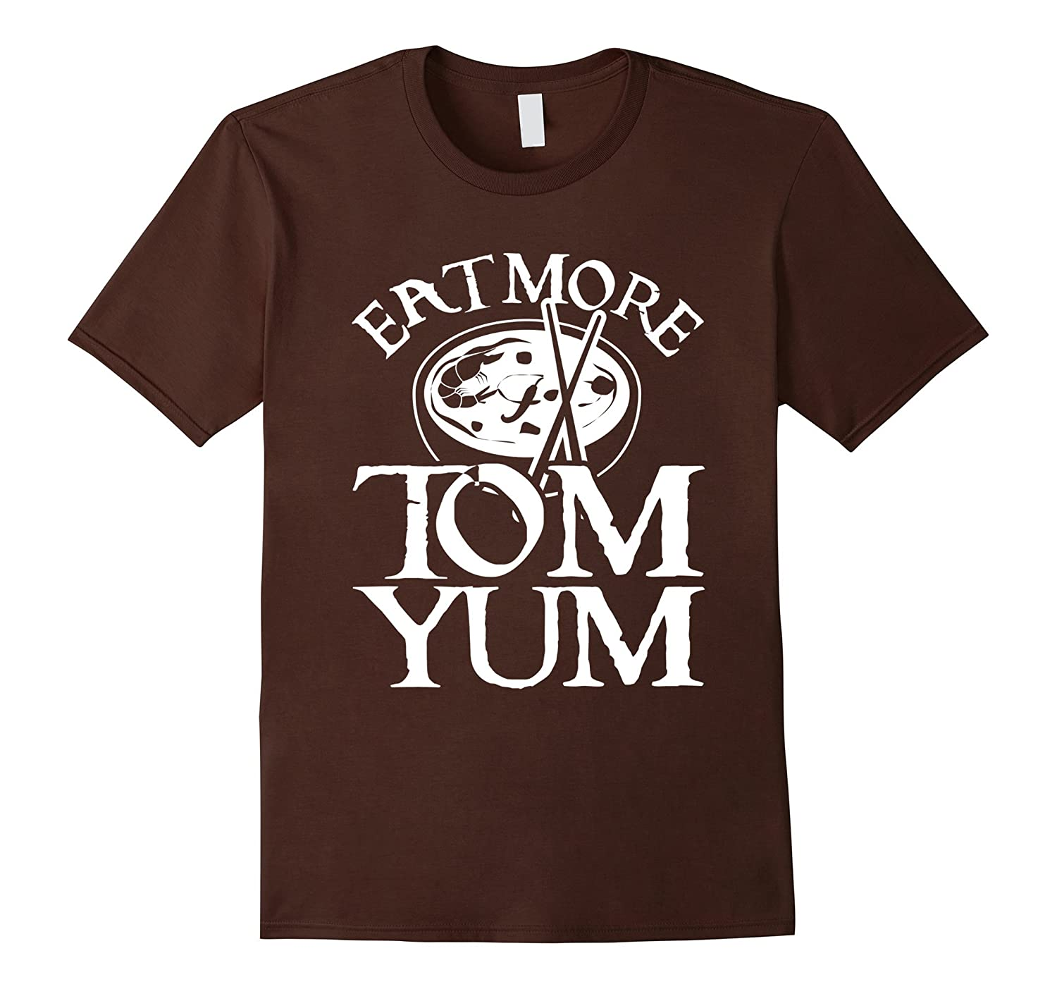 Eat More Tom Yum  Eat More TomYum T-Shirt-TD