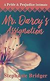 Mr. Darcy's Assignation: A Pride and Prejudice Sensual Intimate
