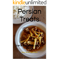 Persian Treats: Iran's best stews and rice dishes. (How to cook foreign food the easy way. Book 2)