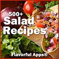 500+ Flavorful Salad Recipes