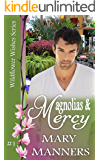 Magnolias and Mercy (Wildflower Wishes #1)