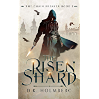 The Risen Shard (The Chain Breaker Book 1) (English Edition)