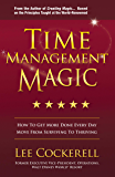 Time Management Magic: How to Get More Done Every Day and Move from Surviving to Thriving (English Edition)
