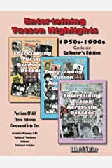 Entertaining Tucson Highlights: Compilation of Indexes 1950s-1990s (Entertaining Tucson Across the Decades Book 4) Kindle Edition