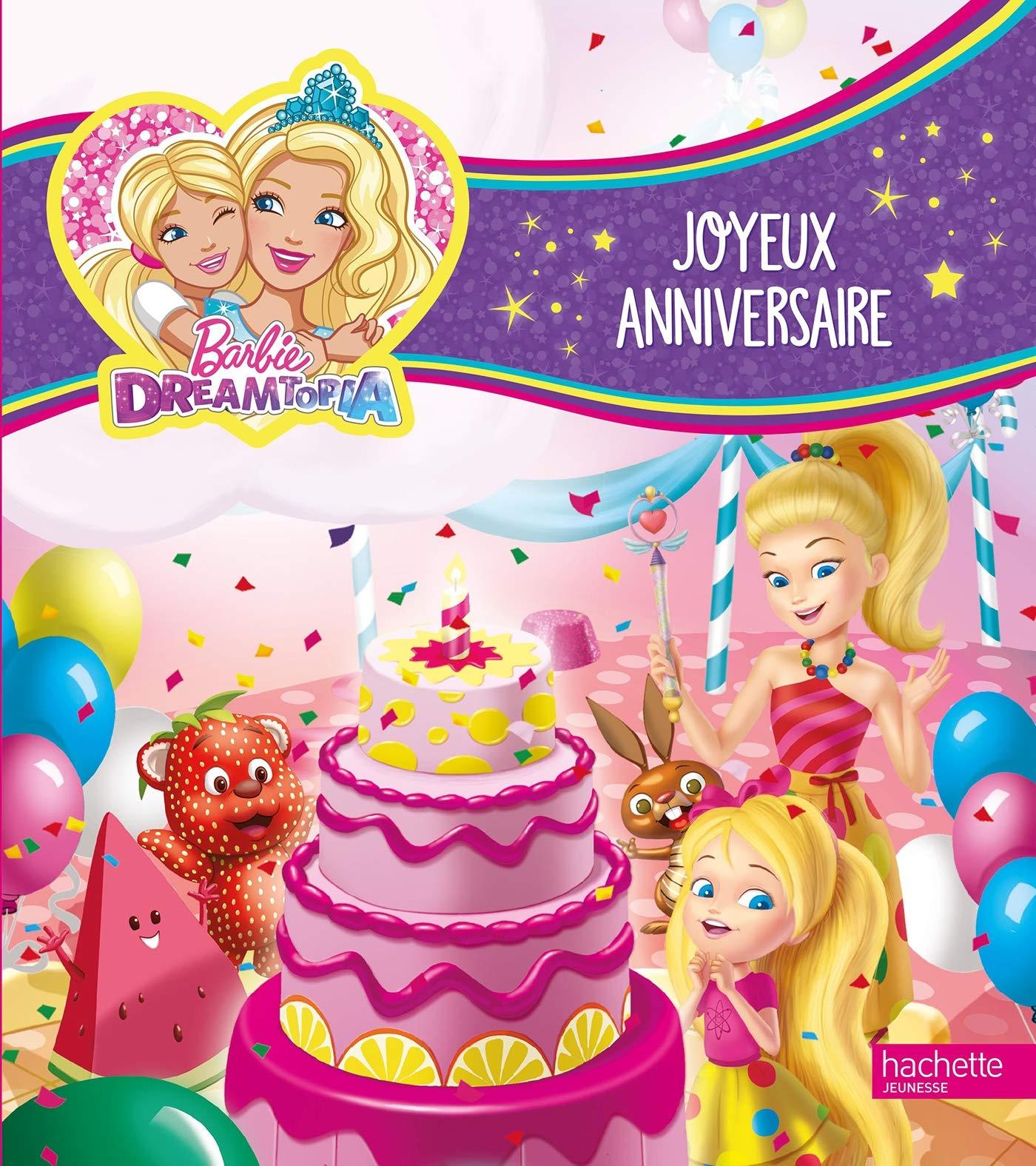 Barbie Dreamtopia Joyeux Anniversaire French Edition 9782017039525 Amazon Com Books