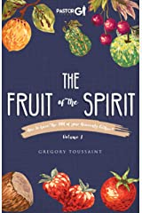The Fruit of the Spirit Volume 1: How to Have the DNA of Your Heavenly Father Kindle Edition