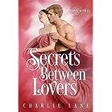 Secrets Between Lovers: A Steamy Historical Romance (London Secrets Book 5)