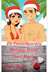 Six Contemporary Holiday Erotic Short Stories Kindle Edition