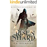 The Risen Shard (The Chain Breaker Book 1)