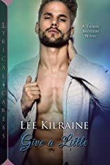 Give a Little (The Thorne Brothers Book 3) Kindle Edition