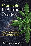 Cannabis in Spiritual Practice: The Ecstasy of Shiva, the Calm of Buddha
