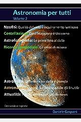 Astronomia per tutti: volume 2 (Italian Edition) Kindle Edition