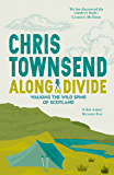 Along the Divide: Walking the Wild Spine of Scotland