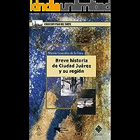 Breve historia de Ciudad Juárez y su región