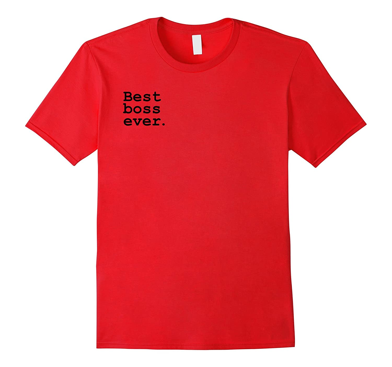 Bosses Day Gag Gifts Best Boss Ever Graphic T-Shirt-Art