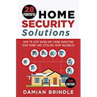 28 Powerful Home Security Solutions: How to Stop Burglars from Targeting Your Home and Stealing Your Valuables (English Edition)