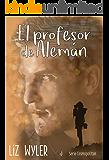 El Profesor de Alemán: El profesor de Alemán I (Serie Cosmopolitan)