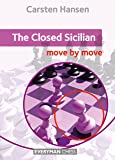 The Closed Sicilian: Move by Move (Everyman Chess)