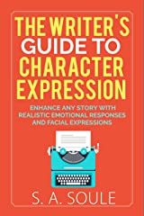 The Writer's Guide to Character Expression (Fiction Writing Tools Book 2)