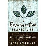 A Resurrection Shaped Life